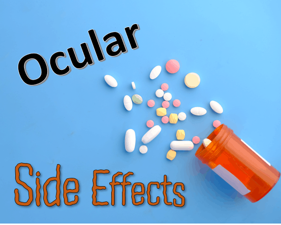 Ocular Side Effects of Common Medications